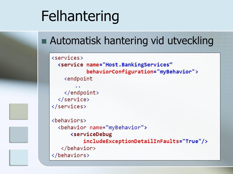 Felhantering Automatisk hantering vid utveckling <endpoint..