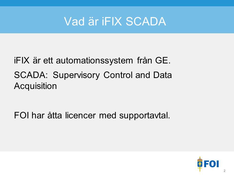 2 Vad är iFIX SCADA iFIX är ett automationssystem från GE.