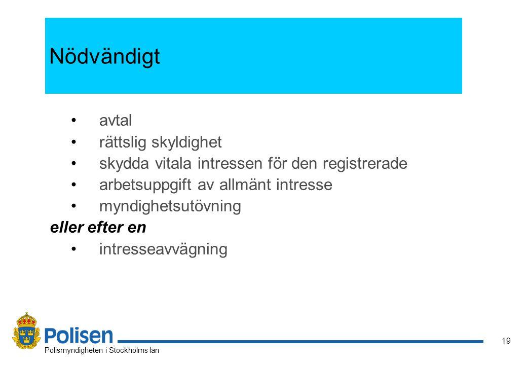 19 Polismyndigheten i Stockholms län Nödvändigt avtal rättslig skyldighet skydda vitala intressen för den registrerade arbetsuppgift av allmänt intres