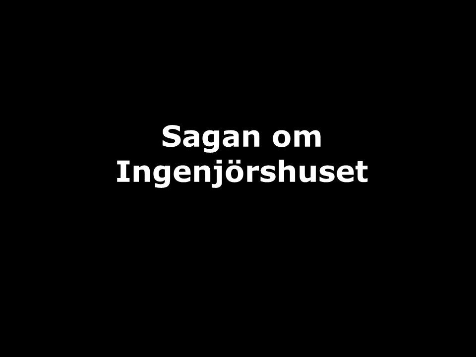 Sagan om Ingenjörshuset