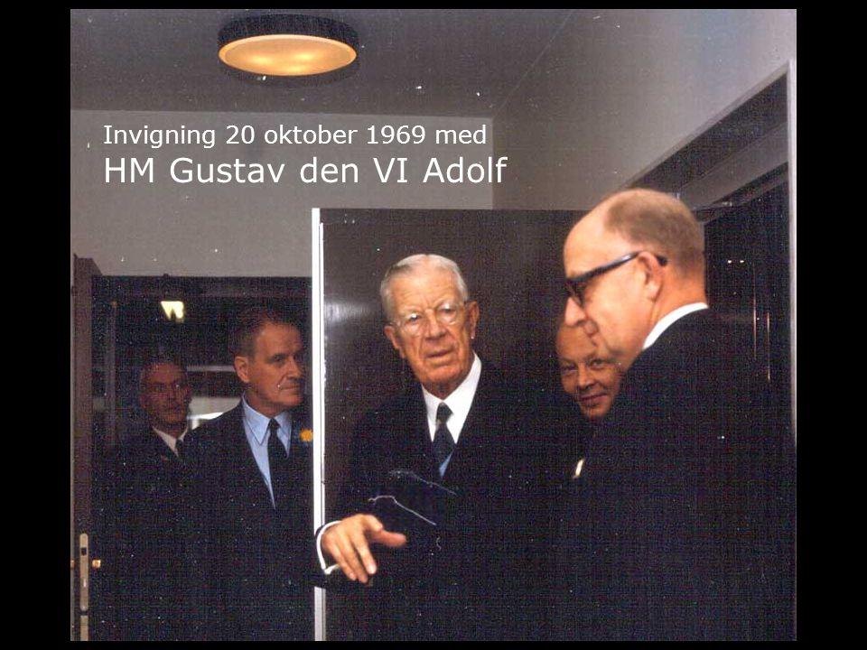 HM Gustav den VI Adolf 20 oktober 1969 Invigning 20 oktober 1969 med HM Gustav den VI Adolf