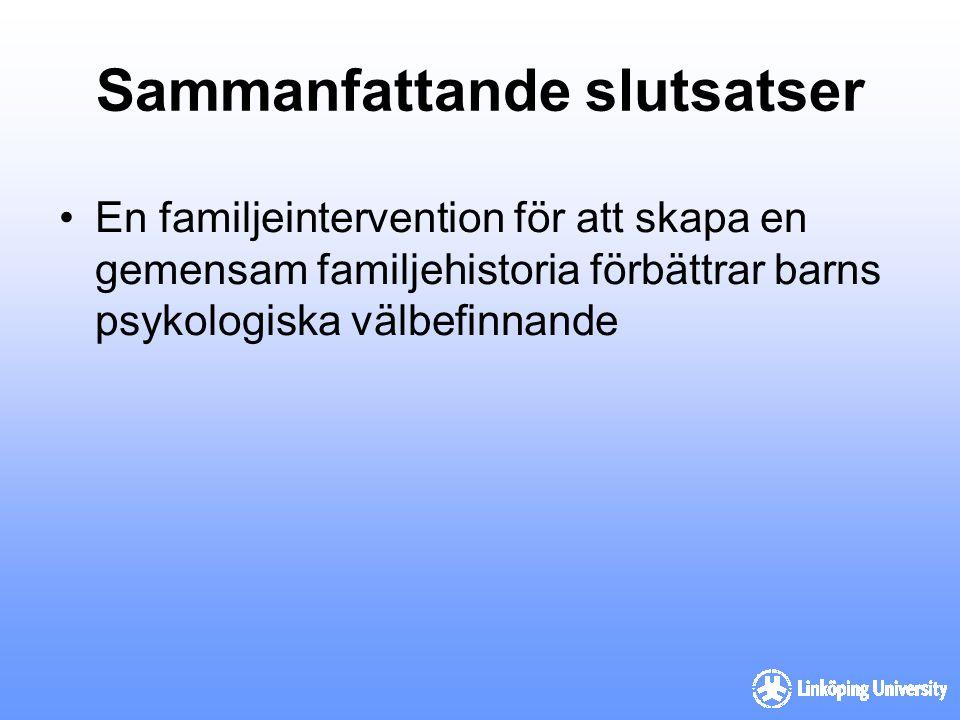 Sammanfattande slutsatser En familjeintervention för att skapa en gemensam familjehistoria förbättrar barns psykologiska välbefinnande
