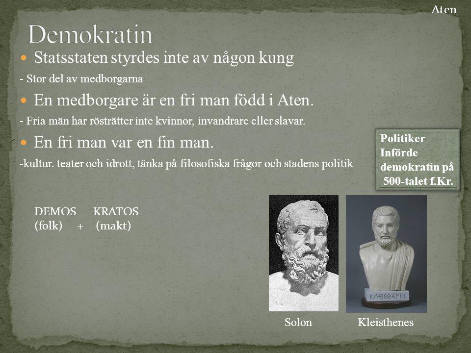 Statsstaten styrdes inte av någon kung - Stor del av medborgarna En medborgare är en fri man född i Aten. - Fria män har rösträtter inte kvinnor, inva