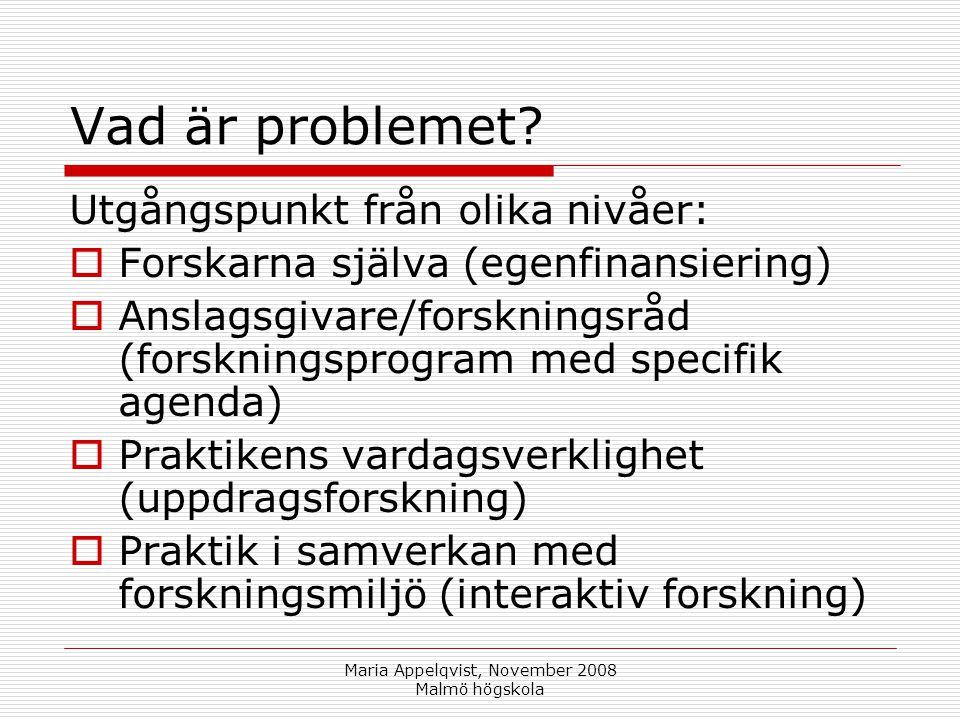 Maria Appelqvist, November 2008 Malmö högskola Vad är problemet.