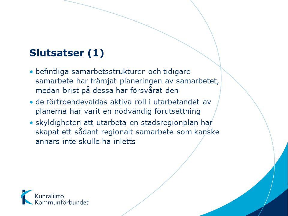 Slutsatser (1) befintliga samarbetsstrukturer och tidigare samarbete har främjat planeringen av samarbetet, medan brist på dessa har försvårat den de förtroendevaldas aktiva roll i utarbetandet av planerna har varit en nödvändig förutsättning skyldigheten att utarbeta en stadsregionplan har skapat ett sådant regionalt samarbete som kanske annars inte skulle ha inletts