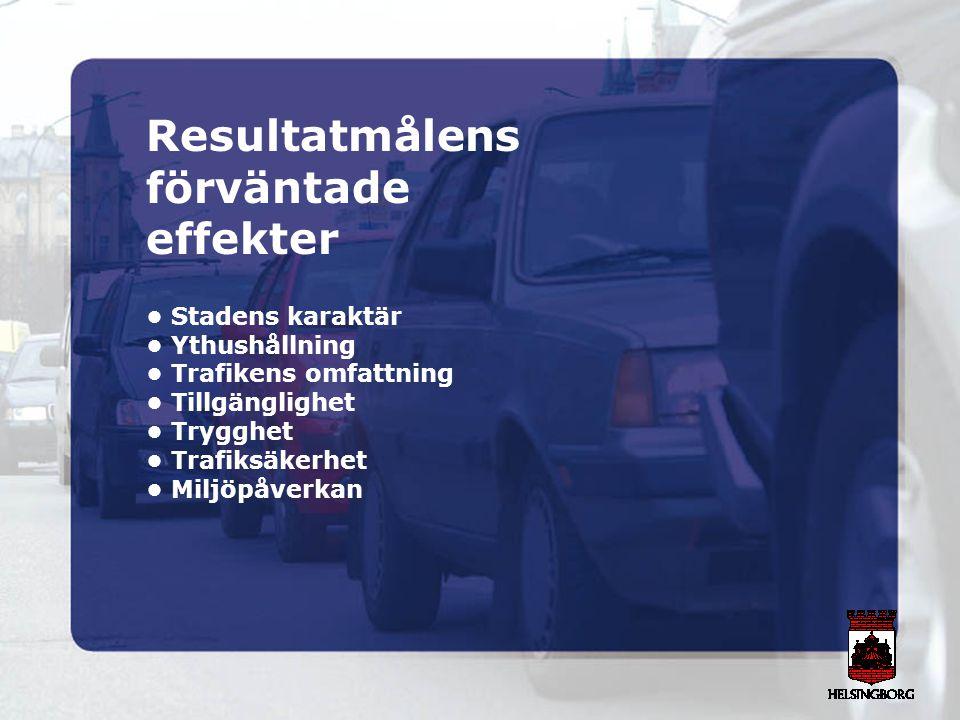 Resultatmålens förväntade effekter Stadens karaktär Ythushållning Trafikens omfattning Tillgänglighet Trygghet Trafiksäkerhet Miljöpåverkan