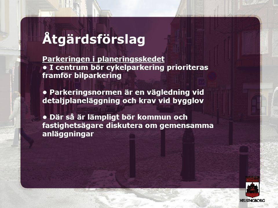 Åtgärdsförslag Parkeringen i planeringsskedet I centrum bör cykelparkering prioriteras framför bilparkering Parkeringsnormen är en vägledning vid deta