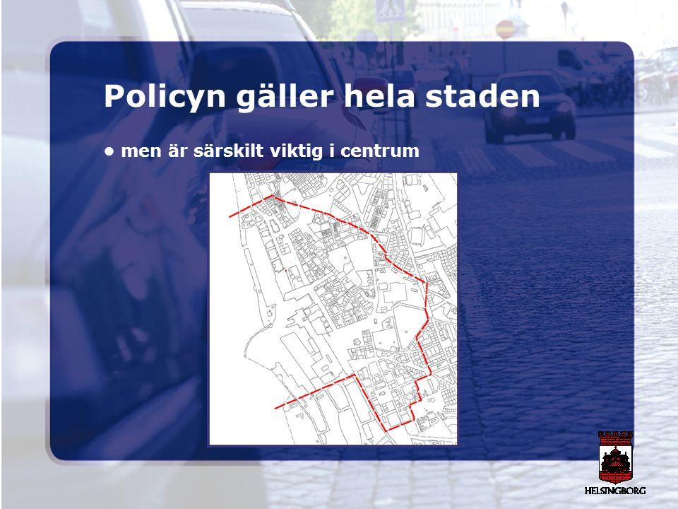 Policyn gäller hela staden men är särskilt viktig i centrum