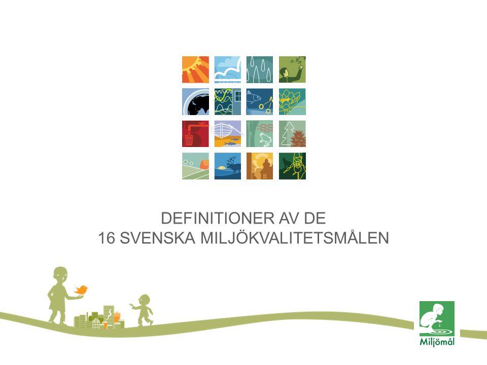 DEFINITIONER AV DE 16 SVENSKA MILJÖKVALITETSMÅLEN