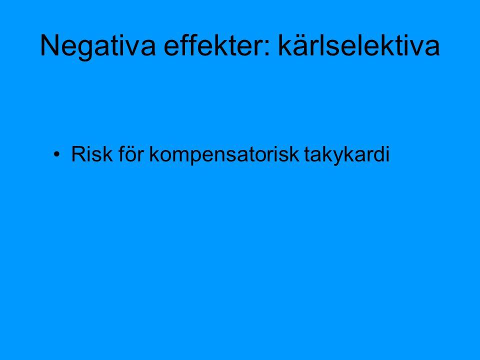 Negativa effekter: kärlselektiva Risk för kompensatorisk takykardi