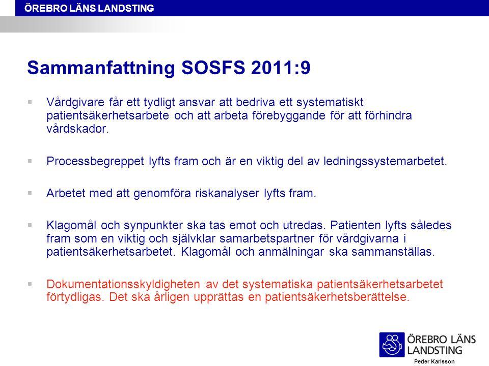 ÖREBRO LÄNS LANDSTING Sammanfattning SOSFS 2011:9  Vårdgivare får ett tydligt ansvar att bedriva ett systematiskt patientsäkerhetsarbete och att arbe