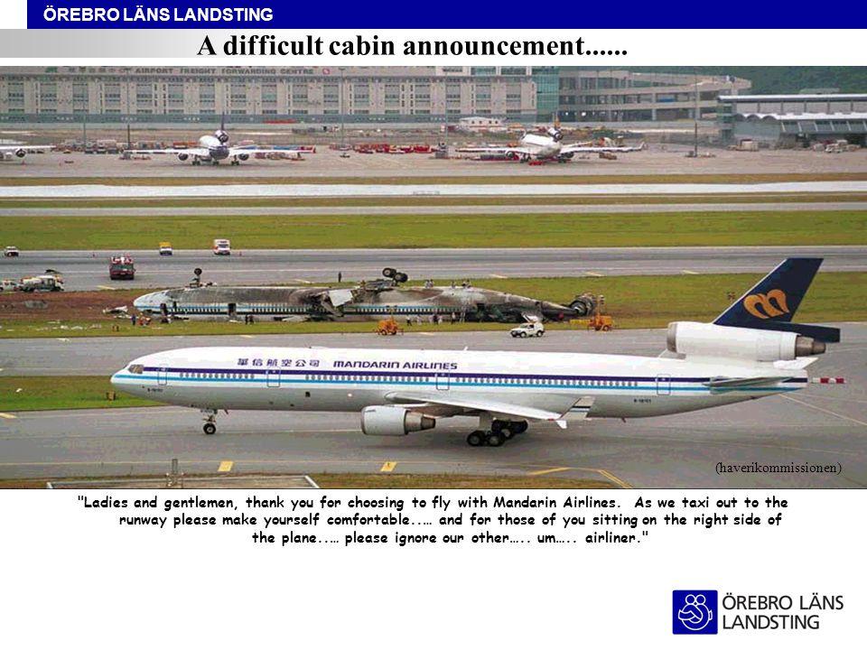 ÖREBRO LÄNS LANDSTING A difficult cabin announcement......