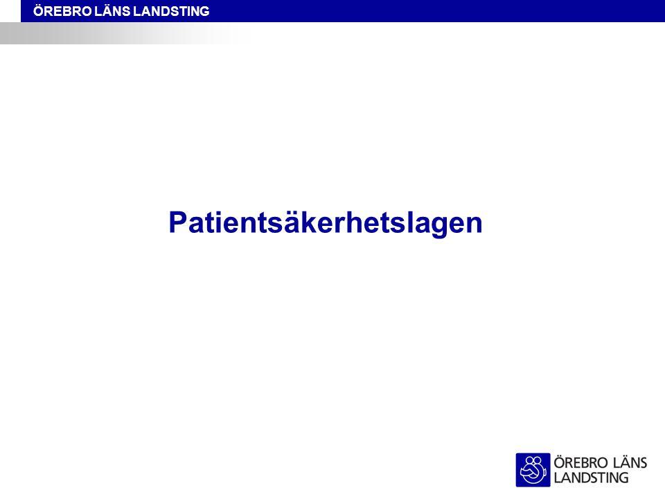 ÖREBRO LÄNS LANDSTING Patientsäkerhetslagen