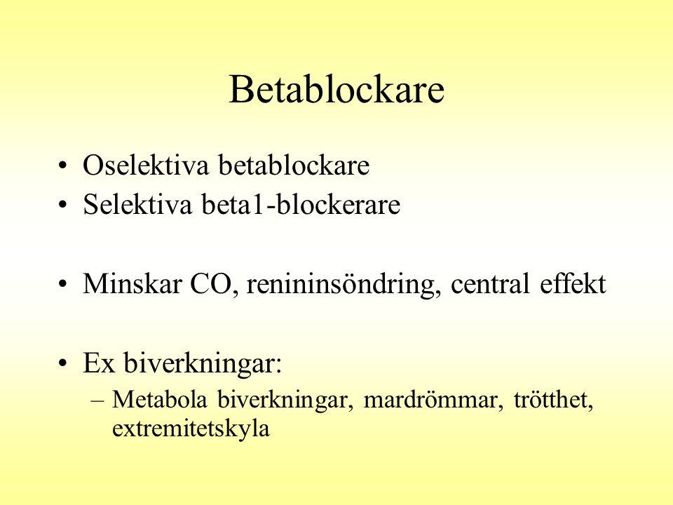 Betablockare Oselektiva betablockare Selektiva beta1-blockerare Minskar CO, renininsöndring, central effekt Ex biverkningar: –Metabola biverkningar, m