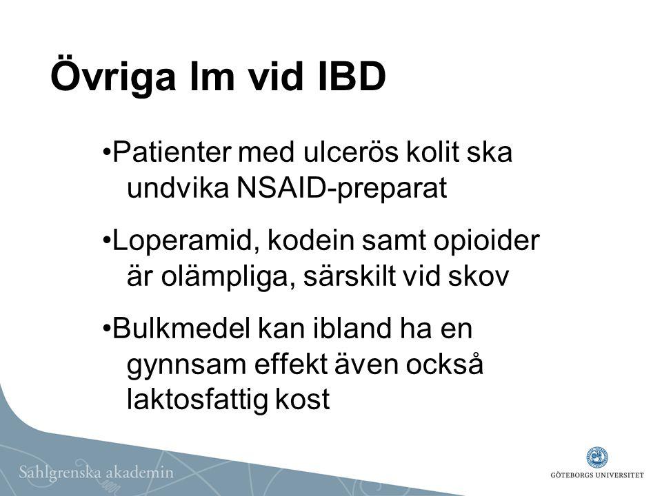 Övriga lm vid IBD Patienter med ulcerös kolit ska undvika NSAID-preparat Loperamid, kodein samt opioider är olämpliga, särskilt vid skov Bulkmedel kan