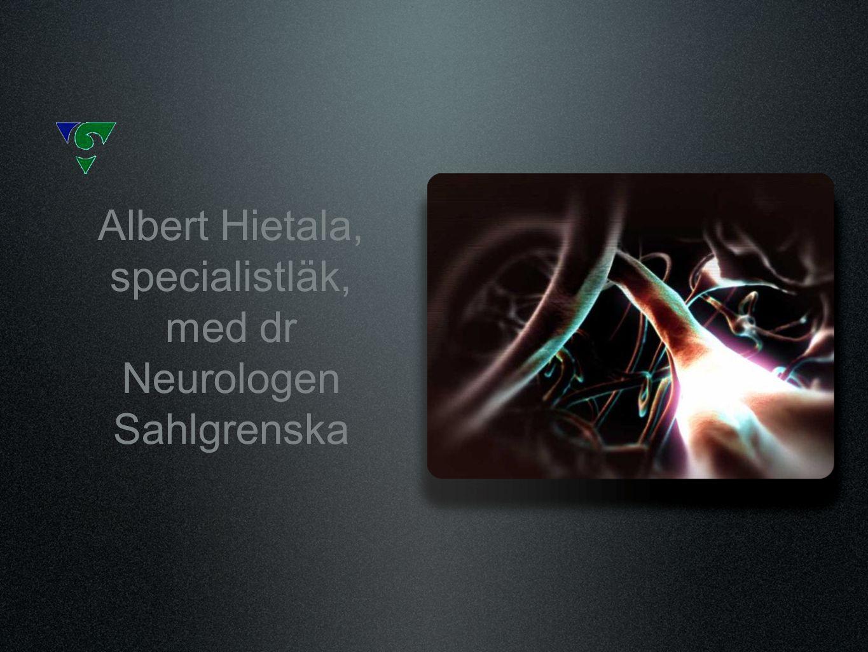 Albert Hietala, specialistläk, med dr Neurologen Sahlgrenska