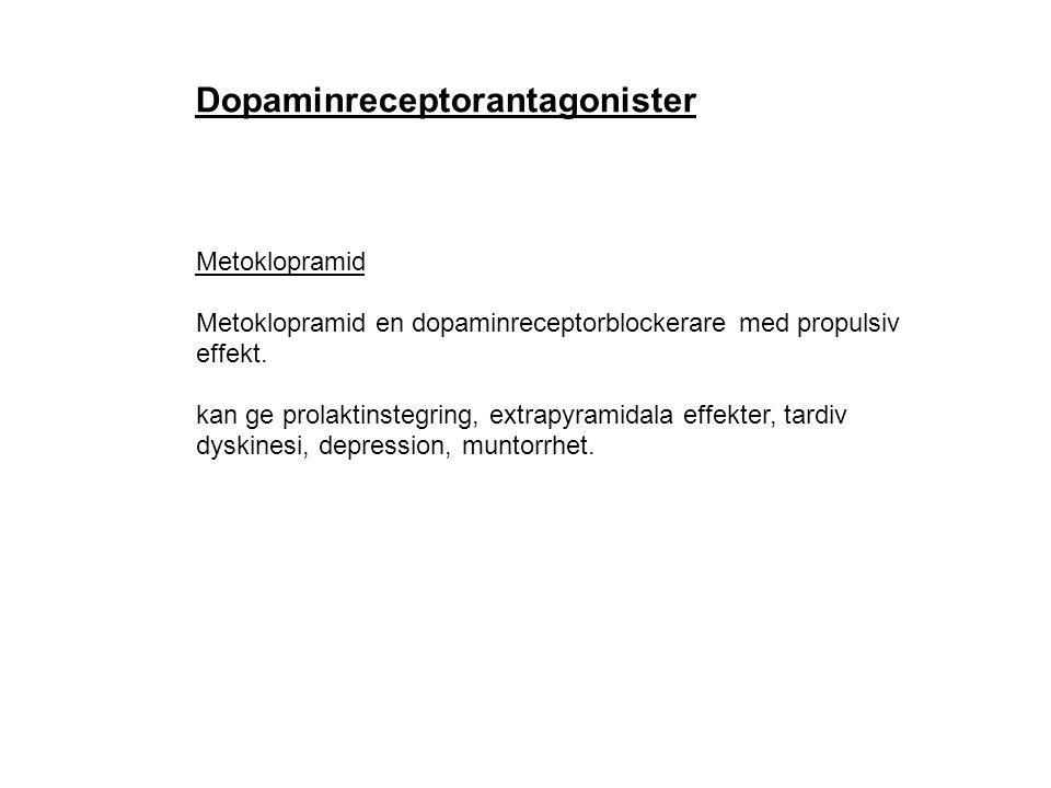 Dopaminreceptorantagonister Metoklopramid Metoklopramid en dopaminreceptorblockerare med propulsiv effekt. kan ge prolaktinstegring, extrapyramidala e