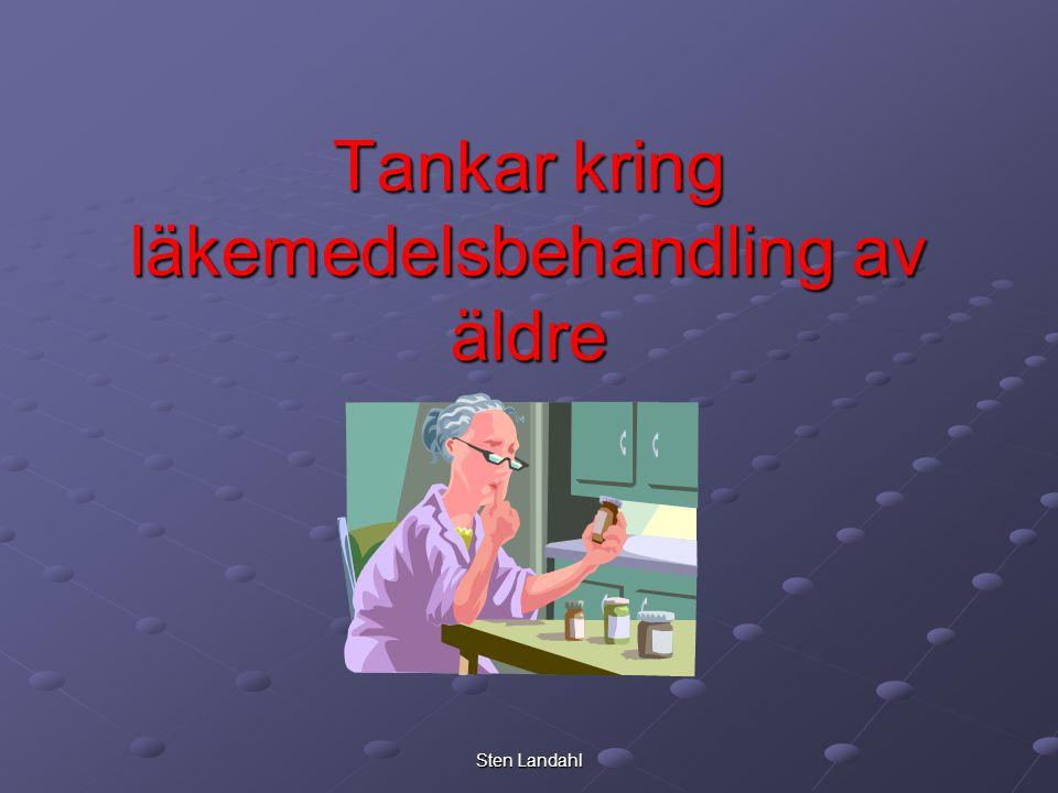 Sten Landahl Tankar kring läkemedelsbehandling av äldre