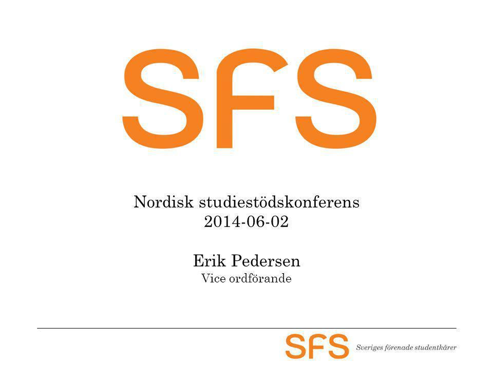 Nordisk studiestödskonferens 2014-06-02 Erik Pedersen Vice ordförande