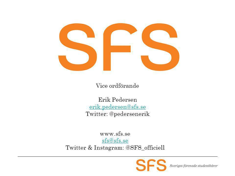 Vice ordförande Erik Pedersen erik.pedersen@sfs.se Twitter: @pedersenerik www.sfs.se sfs@sfs.se sfs@sfs.se Twitter & Instagram: @SFS_officiell