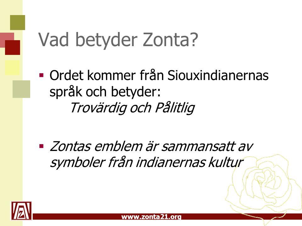 www.zonta21.org Vad betyder Zonta.