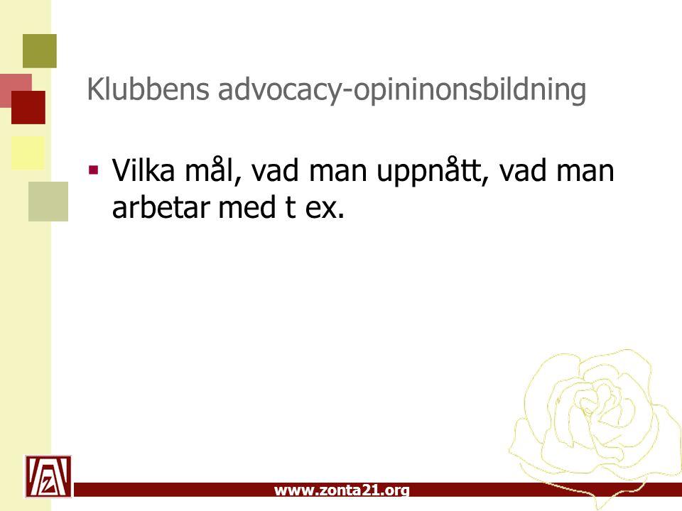 www.zonta21.org Klubbens advocacy-opininonsbildning  Vilka mål, vad man uppnått, vad man arbetar med t ex.