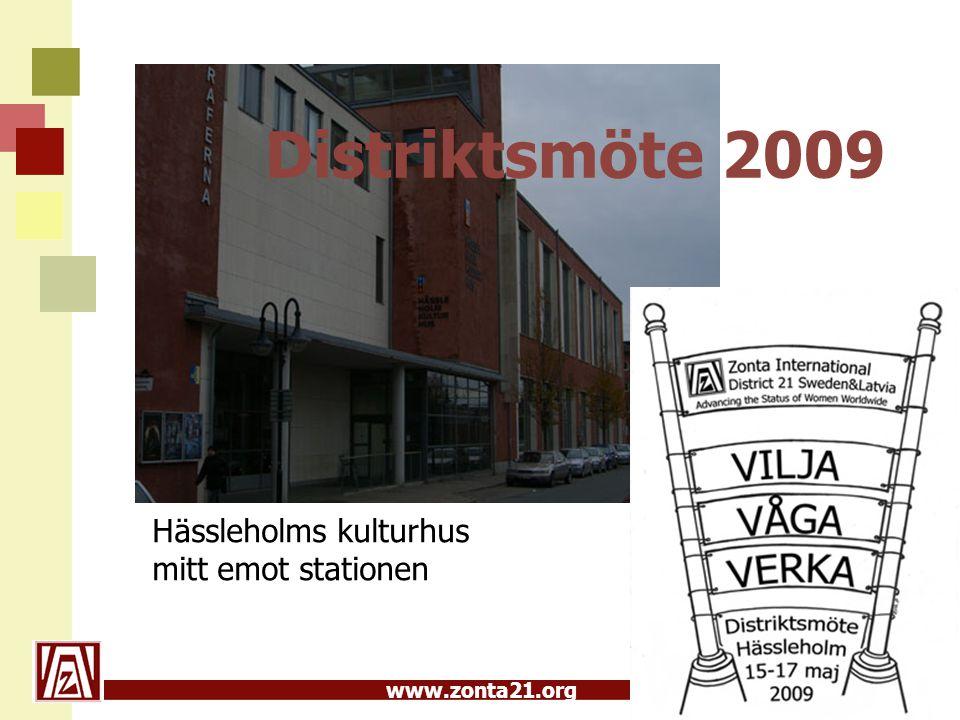 www.zonta21.org Distriktsmöte 2009 Hässleholms kulturhus mitt emot stationen