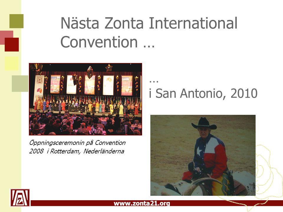 www.zonta21.org … i San Antonio, 2010 Öppningsceremonin på Convention 2008 i Rotterdam, Nederländerna Nästa Zonta International Convention …