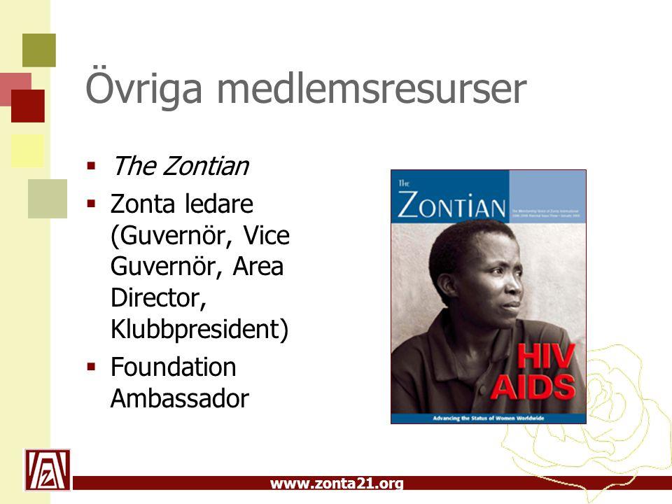 www.zonta21.org Övriga medlemsresurser  The Zontian  Zonta ledare (Guvernör, Vice Guvernör, Area Director, Klubbpresident)  Foundation Ambassador