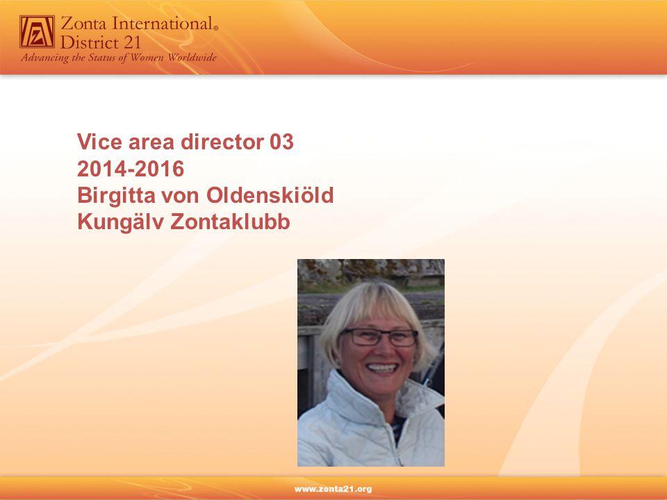 Vice area director 03 2014-2016 Birgitta von Oldenskiöld Kungälv Zontaklubb