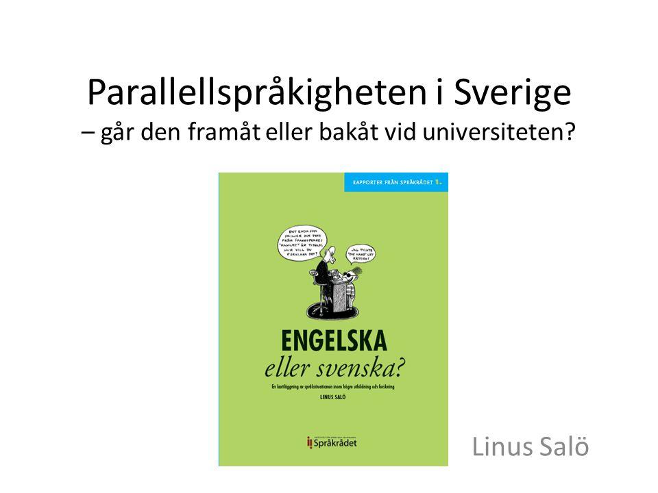 Parallellspråkigheten i Sverige – går den framåt eller bakåt vid universiteten? Linus Salö