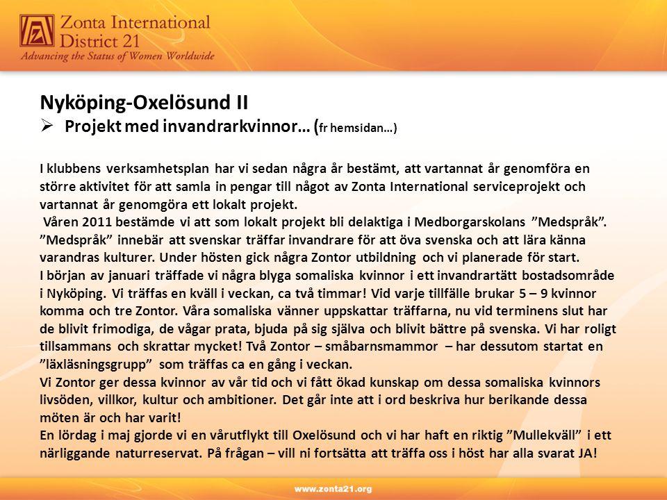 Nyköping-Oxelösund II  Projekt med invandrarkvinnor… ( fr hemsidan…) I klubbens verksamhetsplan har vi sedan några år bestämt, att vartannat år genom
