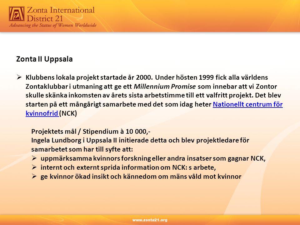 Zonta II Uppsala  Klubbens lokala projekt startade år 2000. Under hösten 1999 fick alla världens Zontaklubbar i utmaning att ge ett Millennium Promis