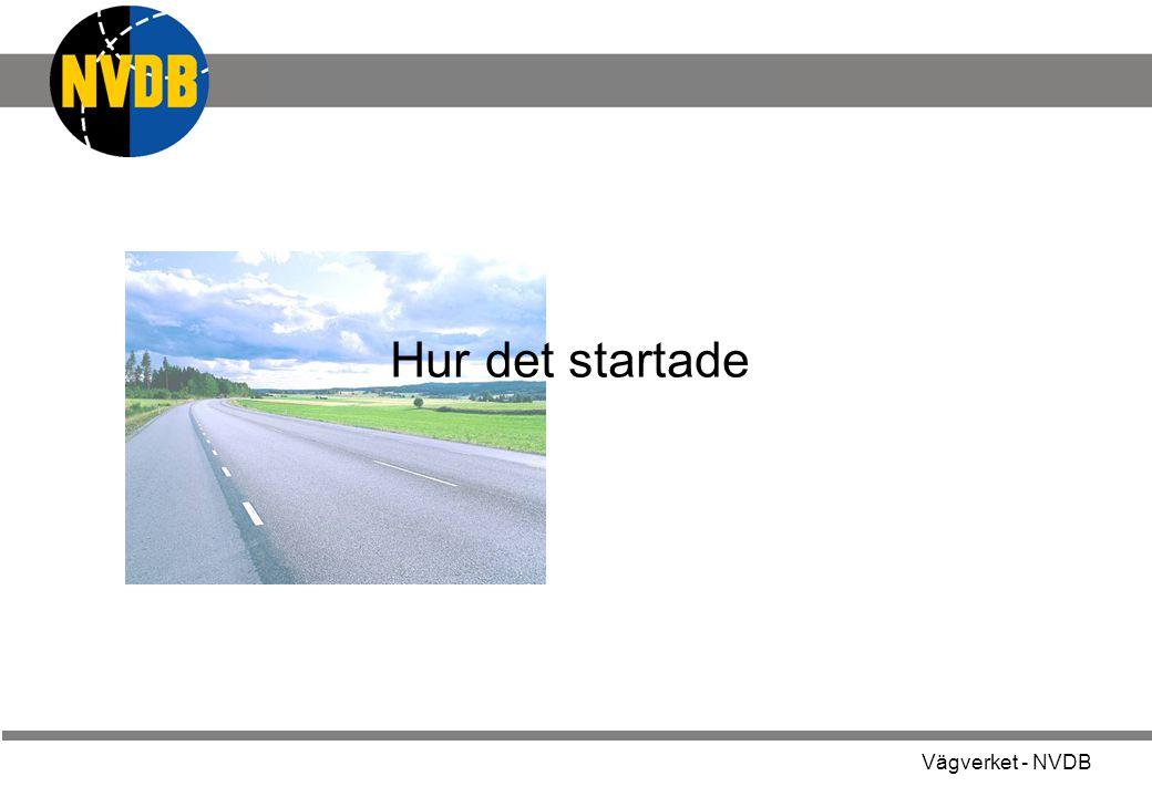Vägverket - NVDB Dataförsörjning NVDB GGD Kommunalt vägnät Skogsbil- vägnät Ersätter gamla data som underlag för kommuner och skog Successiv anslutning av kommuner för initial leverans Sista säsongen med initial leverans.