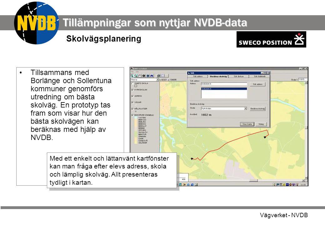 Vägverket - NVDB Tillsammans med Borlänge och Sollentuna kommuner genomförs utredning om bästa skolväg. En prototyp tas fram som visar hur den bästa s