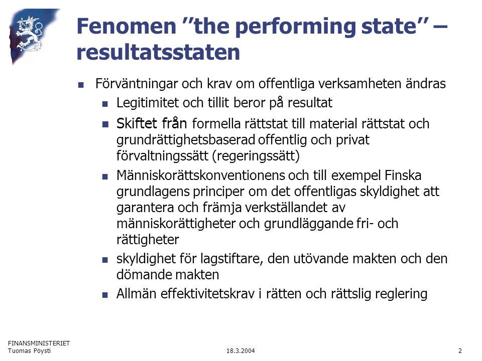 FINANSMINISTERIET 18.3.2004Tuomas Pöysti3 Produktivitet och effektivitet är ett rättstatligt krav i den moderna rätten Effektivitet är en väsentlig del av rätten i det nya europeiska rättstänkandet, tillgång till rätten (remedy and procedure, rättsskyddmedel och -procedur) är en del av rättigheter Tillgång till rätten är ineffektiv och må även vara i strid med människorättskonventionens principer om rättsliga funktioners produktivitet är låg Nya nätverksstaten skapar nya förväntningar bland förvaltningens kunder förväntan att rätten är snabbt, åtminstone snabbare än den traditionella rätten Web -kommunikationer olika fall där rättsskydd behövs snabbt (inskränkningar av immateriella rättigheter på nätet, IT –brottslighet)