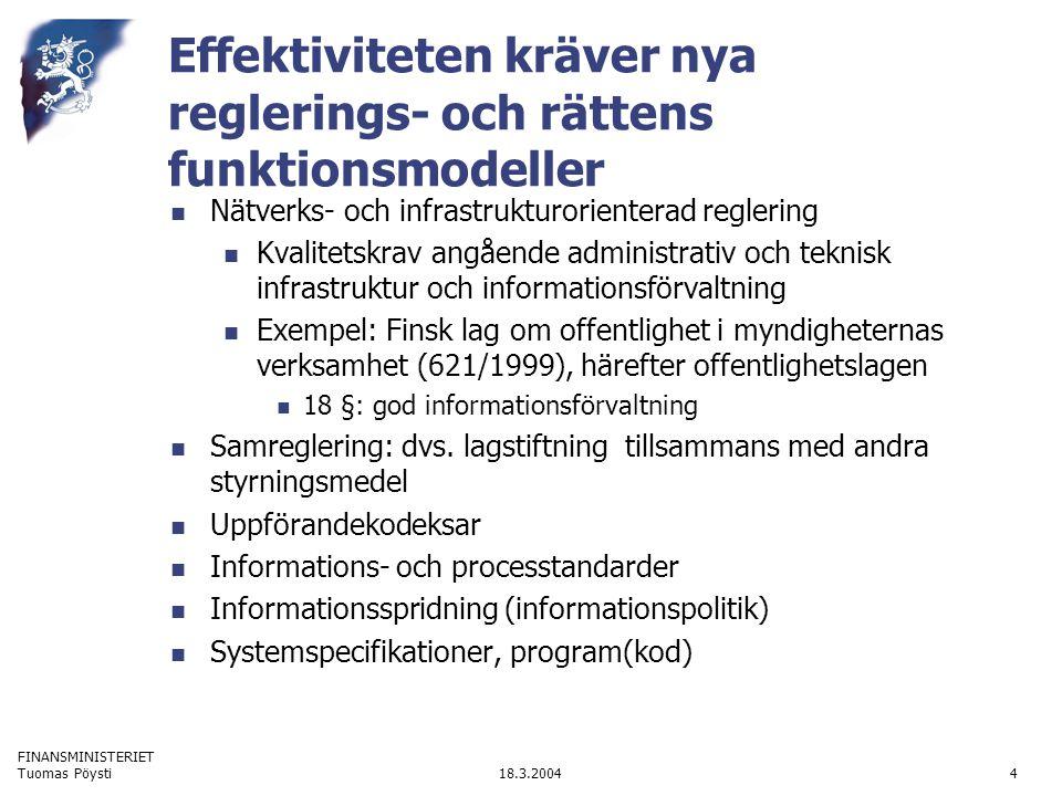 FINANSMINISTERIET 18.3.2004Tuomas Pöysti15 Praktiska utmaningar till rättstaten och rättens effektivitet EG –dataskyddsdirektivets och personuppgiftslagens principer och dess optimal förverkligande i praktiken Erfarenhet är att ITC-infrastruktur och datorprogram styr myndighetsverksamhet samt affärsverksamhet.