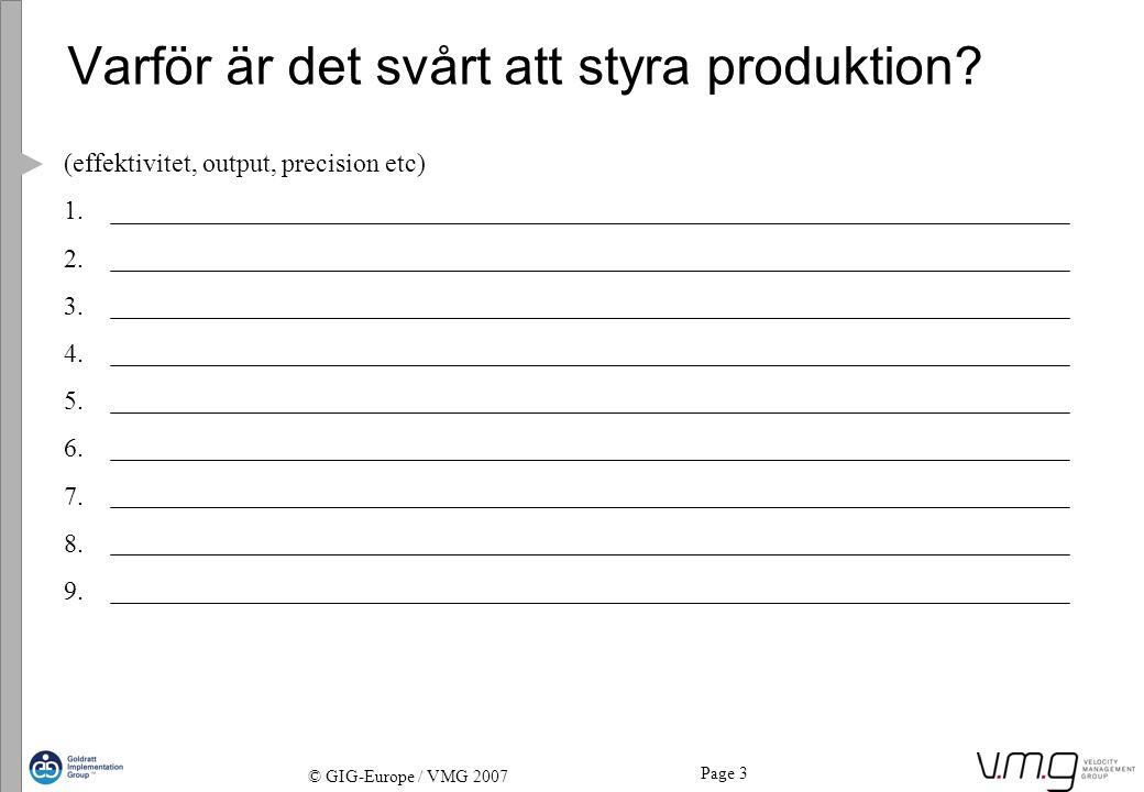 Page 3 © GIG-Europe / VMG 2007 Varför är det svårt att styra produktion.