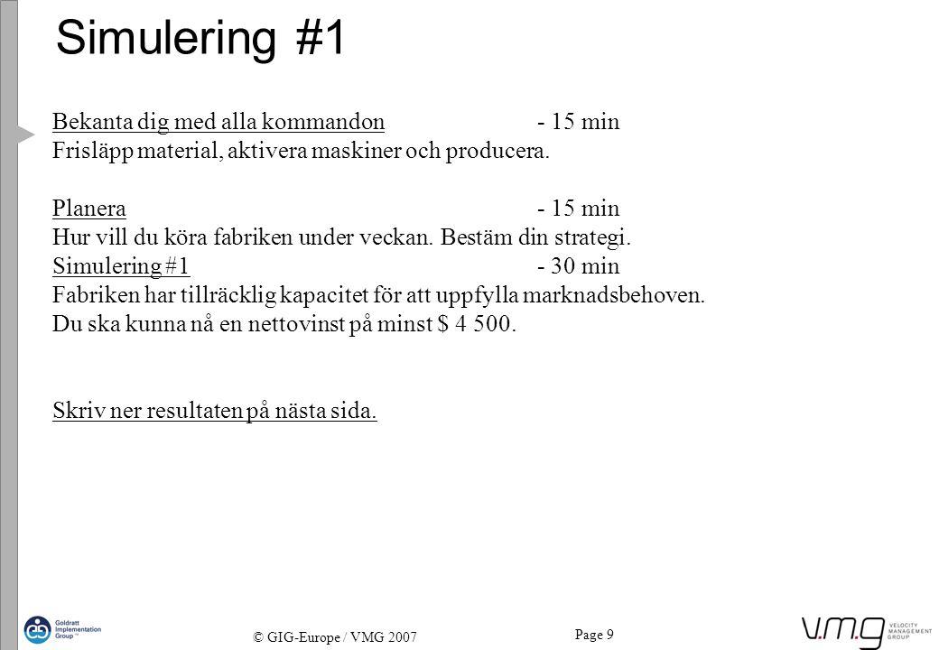 Page 10 © GIG-Europe / VMG 2007 Simulering #1