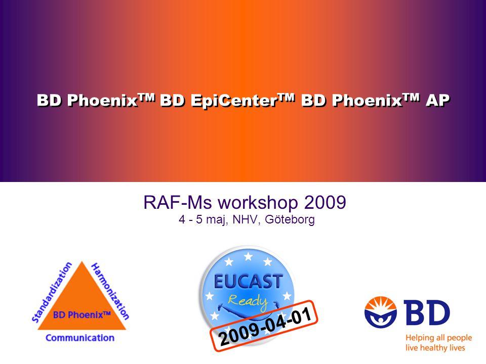 Standardisering, kvalitet och Spårbarhet Arbetsflöde Förbered inoculum BD Phoenix TM AP Placera stället i inokulerings- stationen Scanna streckkoden i EpiCenter Placera panelerna i BD Phoenix TM