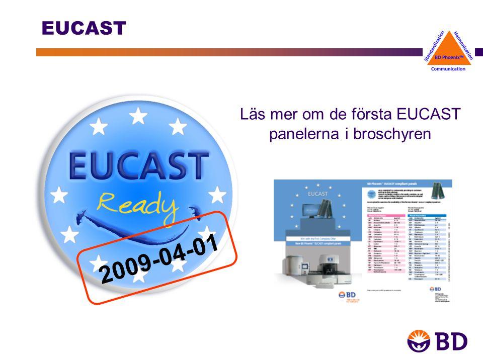EUCAST Läs mer om de första EUCAST panelerna i broschyren 2009-04-01