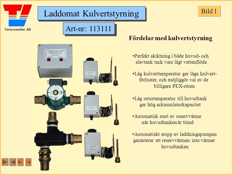 Termoventiler AB Laddomat Kulvertstyrning Art-nr: 113111 Fördelar med kulvertstyrning Perfekt skiktning i både huvud- och slavtank tack vare lågt vattenflöde Låg returtemperatur till huvudtank ger hög ackumulatorkapacitet Automatisk start av reservvärme när huvudtanken är tömd Automatiskt stopp av laddningspumpen garanterar att reservvärmen inte värmer huvudtanken Låg kulverttemperatur ger låga kulvert- förluster, och möjliggör val av de billigare PEX-rören Bild 1