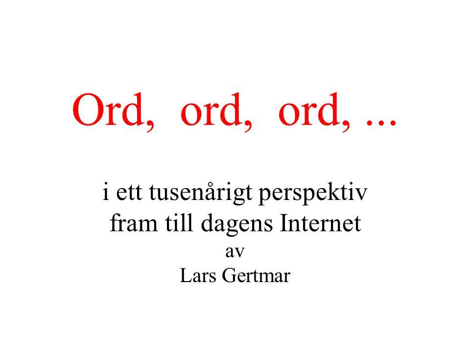 ©2003, Lars Gertmar Västerås/Lund 1 Föredrag i Lund Ideon RK 2003-05-15 1 Ord, ord, ord,...