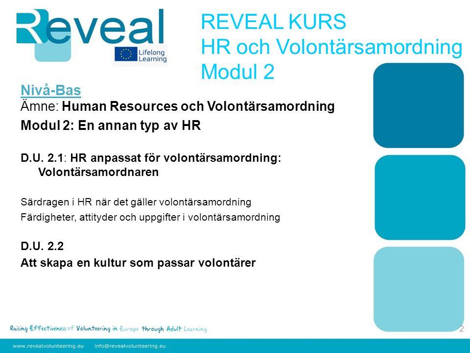 Nivå-Bas Ämne: Human Resources och Volontärsamordning Modul 2: En annan typ av HR D.U.