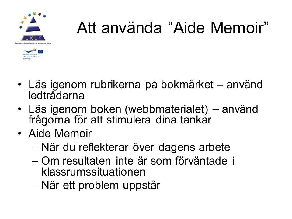 """Att använda """"Aide Memoir"""" Läs igenom rubrikerna på bokmärket – använd ledtrådarna Läs igenom boken (webbmaterialet) – använd frågorna för att stimuler"""