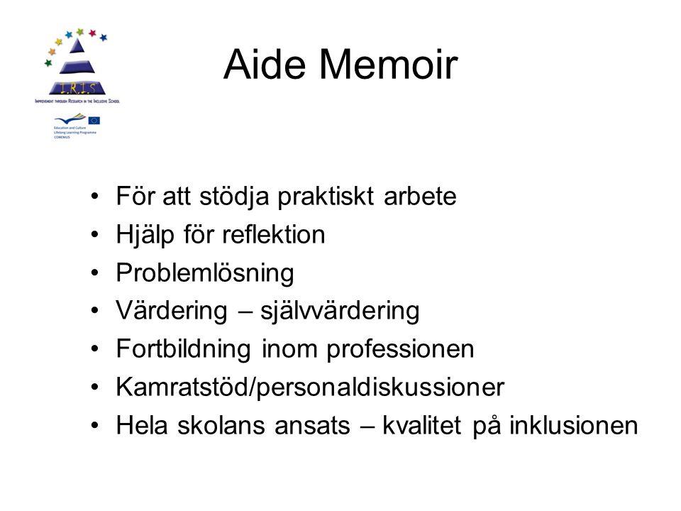 Aide Memoir För att stödja praktiskt arbete Hjälp för reflektion Problemlösning Värdering – självvärdering Fortbildning inom professionen Kamratstöd/p