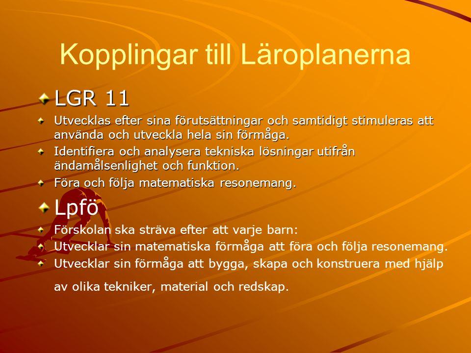 Kopplingar till Läroplanerna LGR 11 Utvecklas efter sina förutsättningar och samtidigt stimuleras att använda och utveckla hela sin förmåga. Identifie
