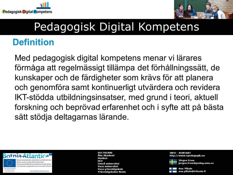 PDK omfattar (åtminstone) tre nivåer: en mikro/interaktionsnivå som fokuserar pedagogisk interaktion med studenter en meso/kursnivå som fokuserar att designa och genomföra en kurs/utbildning en makro/organisationsnivå som fokuserar organisationens utveckling DELTAGARE Åbo Akademi Hanken SLU Umeå universitet Vasa universitet Vasa yrkeshögskola Yrkeshögskolan Novia Pedagogisk Digital Kompetens Jörgen From jorgen.from@pedag.umu.se Anu Ylitalo anu.ylitalo@tritonia.fi INFO - KONTAKT http://www.epedagogik.eu