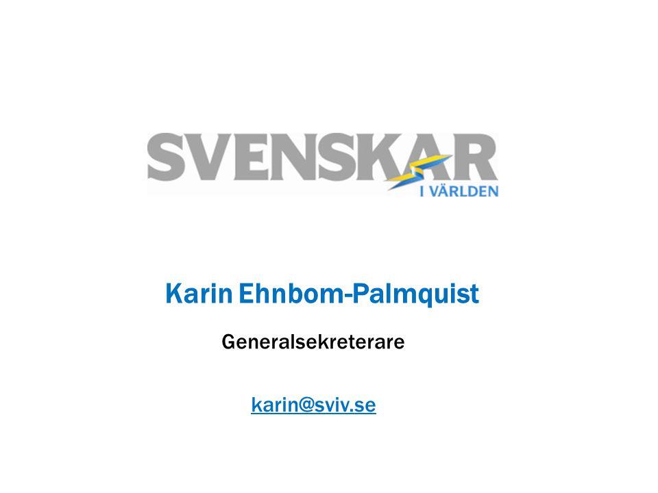 Karin Ehnbom-Palmquist Generalsekreterare karin@sviv.se