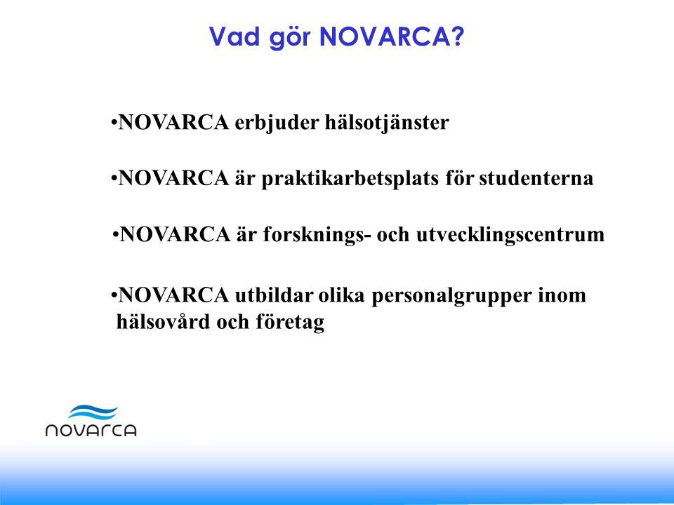 NOVARCA är praktikarbetsplats för studenterna NOVARCA är forsknings- och utvecklingscentrum Vad gör NOVARCA.